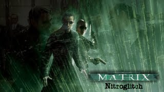 The Matrix Remix - Navras [Juno Reactor & Don Davis] - Nitroglitch