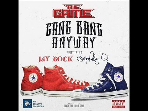 The Game - Gang Bang Anyway Feat. Schoolboy Q & Jay Rock (Produced By Bongo)