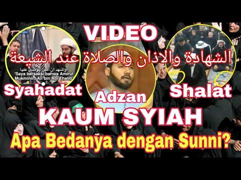 Video Syahadat, Adzan dan Shalat Kaum Syiah. Apa Bedanya dengan Sunni?