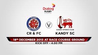 CR & FC v Kandy SC - Dialog Rugby League 2015