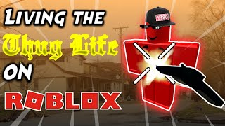 LIVING THE THUG LIFE ON ROBLOX!!! | Roblox Funny Moments