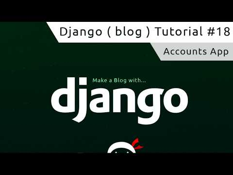 Django Tutorial #18 - Accounts App
