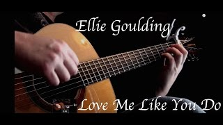 Ellie Goulding - Love Me Like You Do - Fingerstyle Guitar