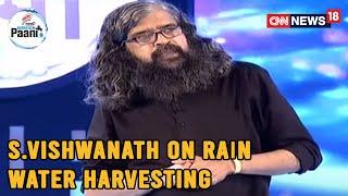 Water Warrior From Bengaluru S.Vishwanath Speaks On The Need For Rain Water Harvesting   CNN News18