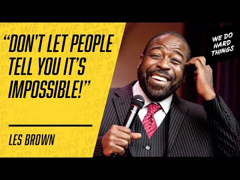 Les Brown: Have Courage, Be Fearless, Your Voice Can Change The World | We Do Hard Things Podcast