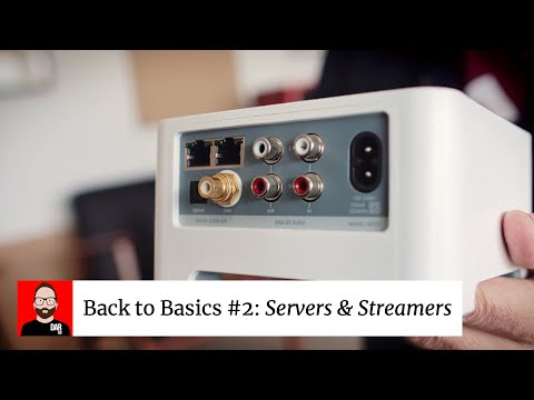 BACK TO BASICS Part 2: Music Servers & Network Streamers
