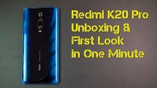 Xiaomi Redmi K20 Pro - Unboxing u0026 First Look in One Minute