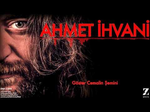 Ahmet İhvani - Göster Cemalin Şemini