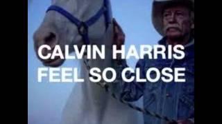Calvin Harris - Feel So Close [LYRICS]