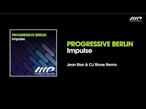 Progressive Berlin - Impulse (Jean Elan & CJ Stone Remix)