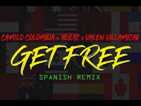 Get Free (Spanish Remix) - Yeilyz ft. Cam1lo Colombia & Valen Villamizar