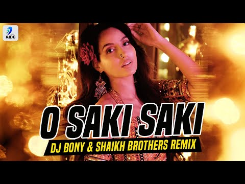 o-saki-saki-remix-|-dj-bony-|-shaikh-brothers-|-nora-fatehi-|-neha-kakkar-|-tulsi-kumar-|-b-praak