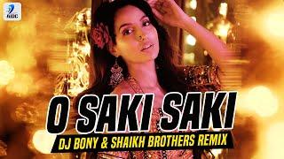 O Saki Saki Remix   DJ Bony   Shaikh Brothers   Nora Fatehi   Neha Kakkar   Tulsi Kumar   B Praak Mp3 Song Download