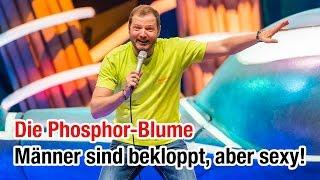 Die Phosphor-Blume | Mario Barth - Männer sind bekloppt, aber sexy!
