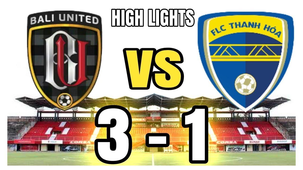 Bali United vs Thanh Hoa FC FT 3-1 FULL Highlights and ...