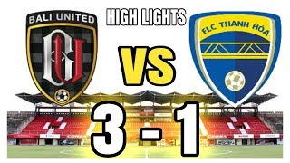 Bali United vs Thanh Hoa FC FT 3-1 FULL Highlights and goall ● AFC CUP ● 2018