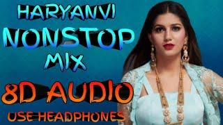 8D AUDIO  Haryanvi NONSTOP Mix  USE HEADPHONES