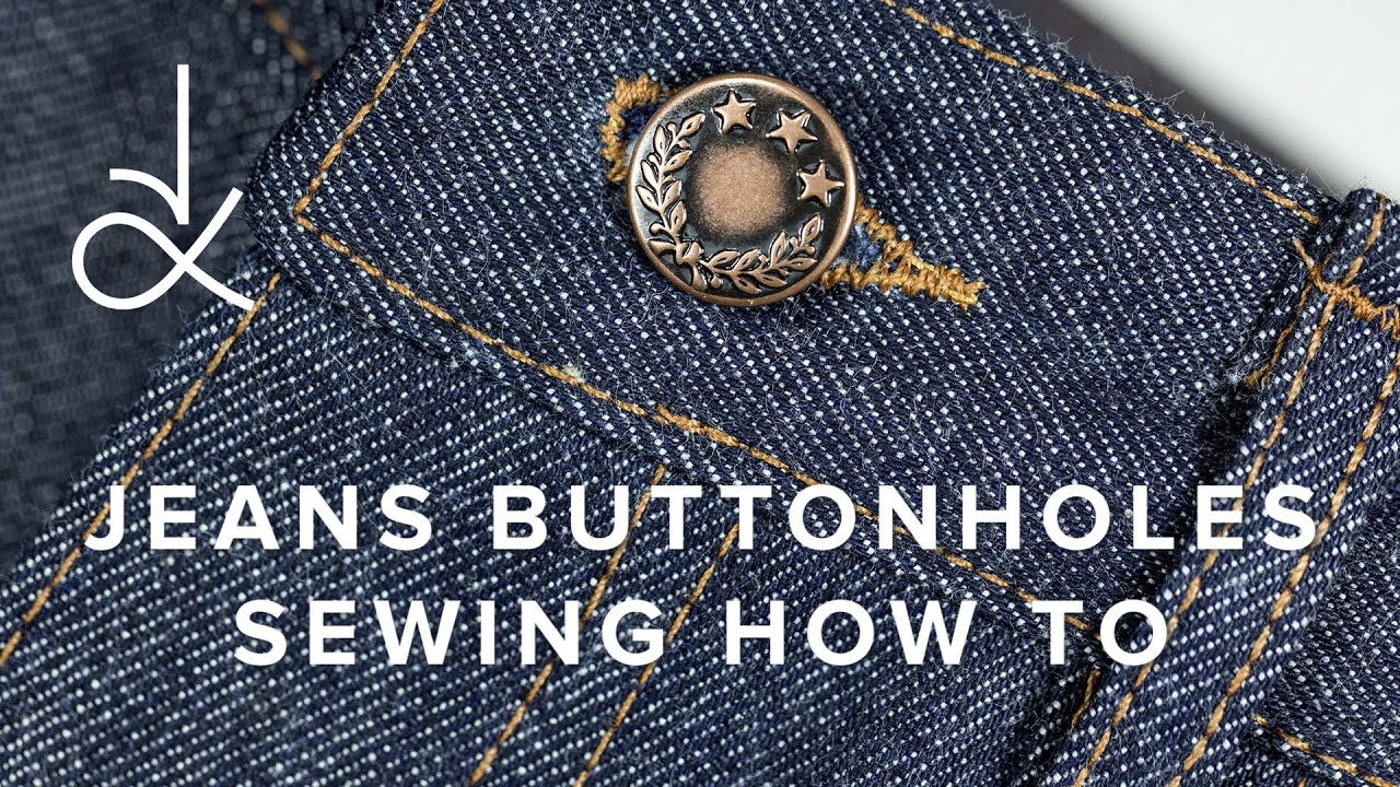 How To Sew Jeans Buttonholes