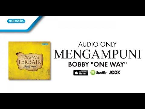 "Mengampuni - Bobby ""One Way"" (Audio)"