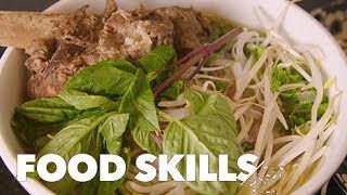 How to Eat Pho Like a Pro | Food Skills