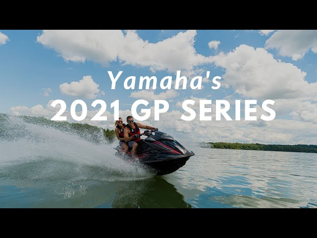 The Choice of Champions - Yamaha's All-New 2021 GP Series WaveRunners