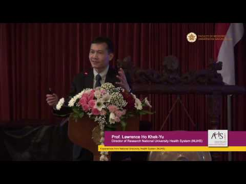 Prof. Lawrence Ho Khek-Yu :  Experiences from National University Health System (NUHS