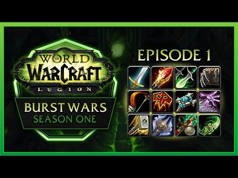 BURST WARS #1 � ALL 24 SPECS COMPETE AGAINST EACH OTHER � 7.1 WOW LEGION PVP