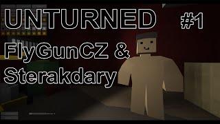 UNTURNED #1 - Sterakdary + FlyGunCZ...