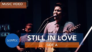 Side A - Still In Love (Official Music Video)