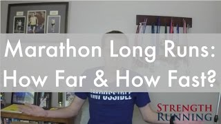 Marathon Long Runs: How Long and How Fast?