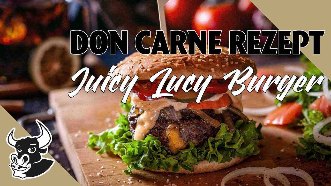 Juicy Lucy Burger Rezept Don Carne Youtube