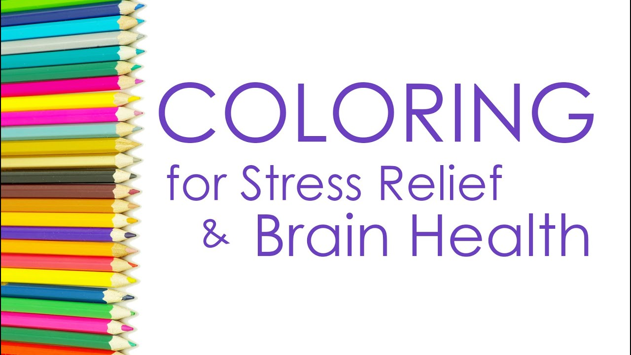 Coloring for Stress Relief and Brain Health - YouTube