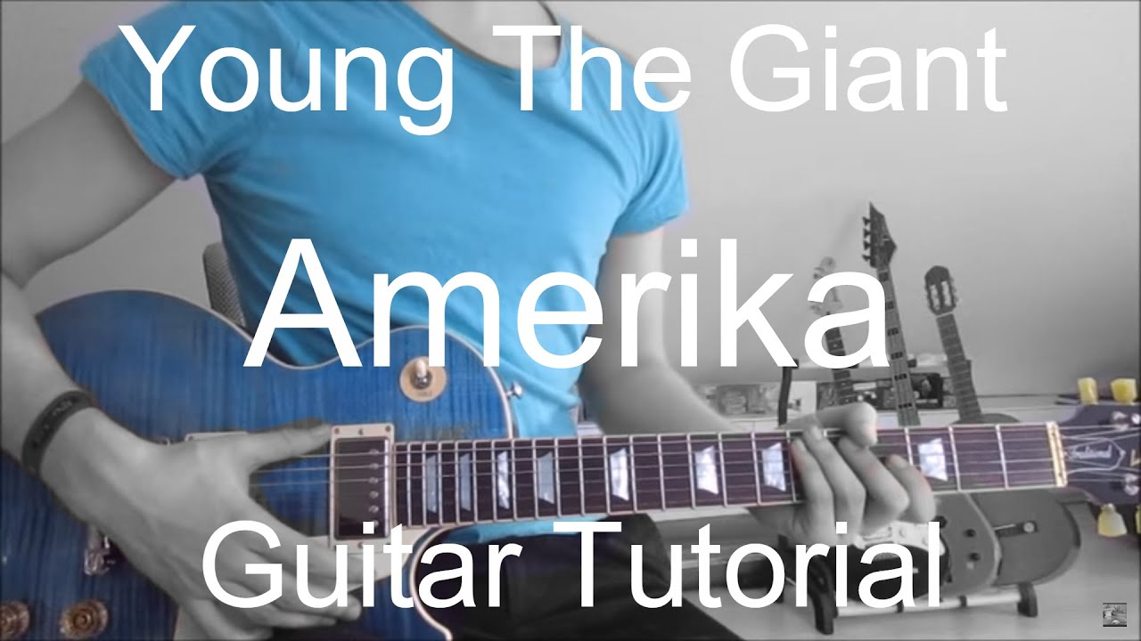 Young The Giant: Amerika (GUITAR TUTORIAL/LESSON#213)   YouTube