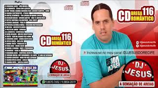 Cover images CD COMPLETO - DJ JESUS DO RECIFE - BREGA ROMÂNTICO - CD NOVO - VOL. 116