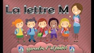 La lettre M - apprendre l'alphabet - Français Maternelle - pour enfants - 2017
