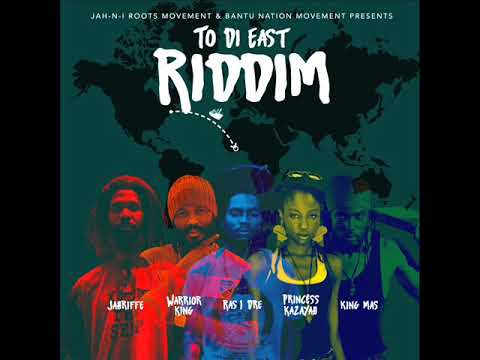 To Di East Riddim Mix (Full) Feat. Warrior King, King Mas, Princess Kazayah (April 2018)