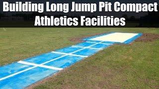 Building Long Jump Pit Compact Athletics Facilities