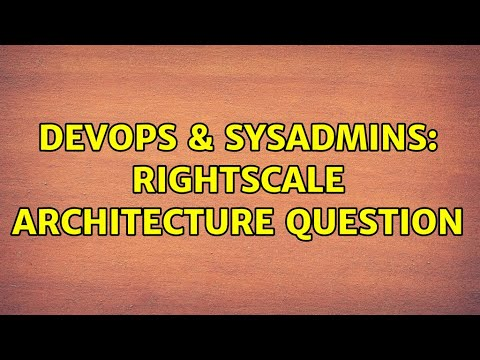 DevOps & SysAdmins: RightScale architecture question (2 Solutions!!)
