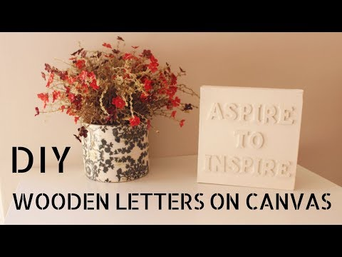 DIY - Wooden Letters on Canvas [Wall Art]