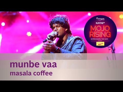 Munbe Vaa - Masala Coffee - Live at Kappa TV Mojo Rising