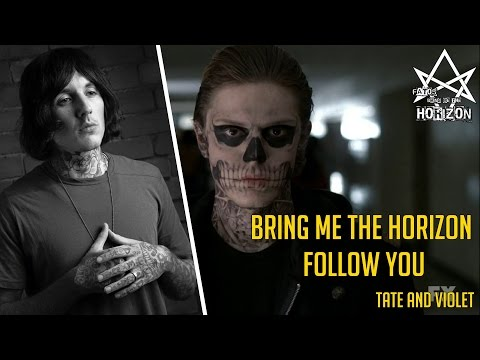 Bring Me The Horizon - Follow You (Tate and Violet)