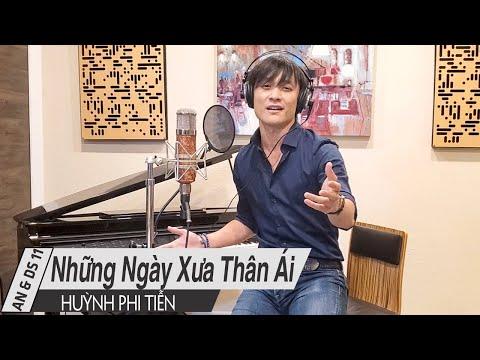 Những Ngày Xưa Thân Ái - Huỳnh Phi Tiễn | Âm Nhạc & Đời Sống