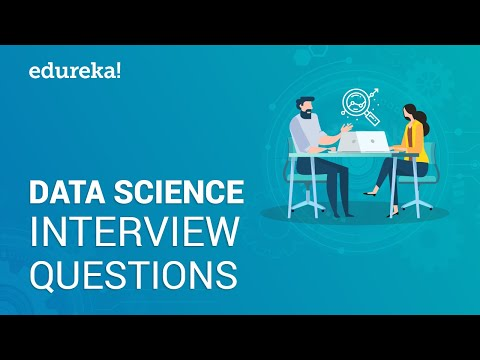 Data Science Interview Questions | Data Science Tutorial | Data Science Interviews | Edureka
