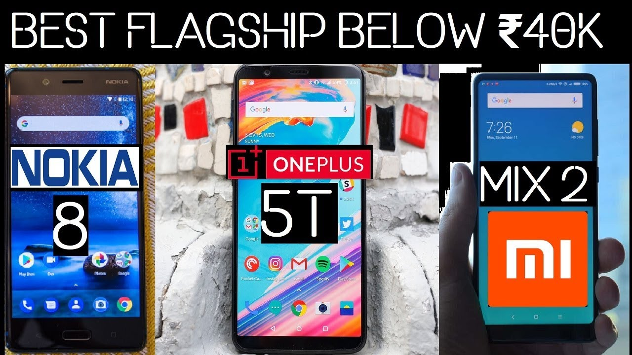 OnePlus 5T Vs Mi Mix 2 Vs Nokia 8 Comparison In Details | Worth Flagship Under Rs.40K ? - YouTube
