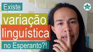 Variação linguística no Esperanto? | Esperanto do ZERO!
