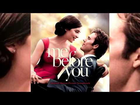 Me Before You 2016 L Official Soundtrack 1 Theme Song Youtube