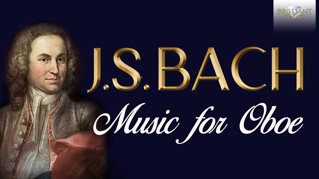 J S Bach Music For Oboe Music Compilation Youtube