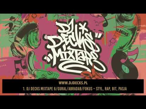 1.Dj Decks Mixtape 6/Gural/Abradab/Fokus–Styl, rap, bit, pasja