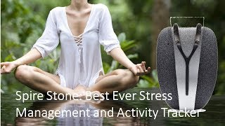 Spire Stone: Best Ever Stress Management and Activity Tracker