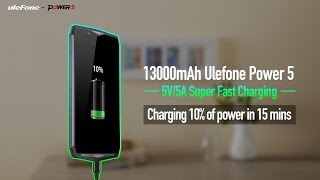 13000mAh Ulefone Power 5 with 5V/5A Super Fast Charge, Charging 10% of power in 15 mins